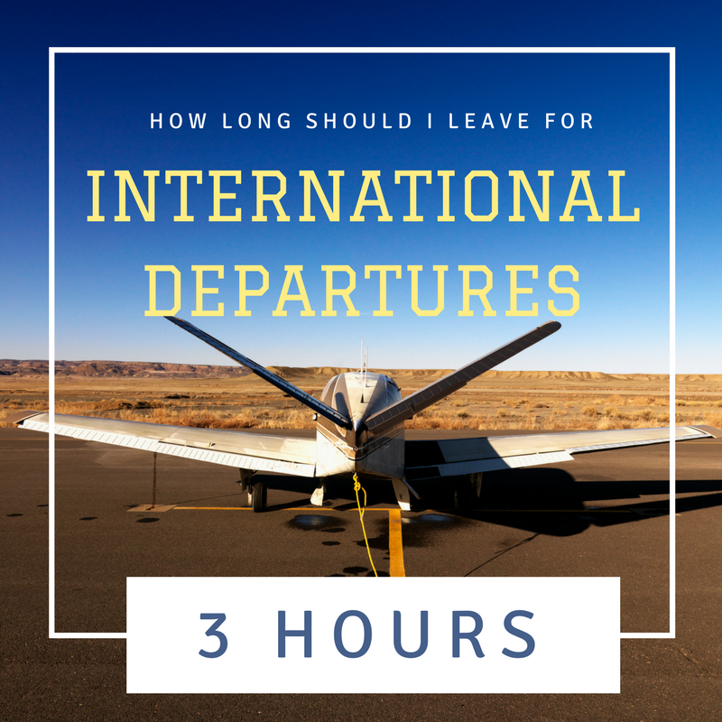 How long should I leave for security on an International Flight? 3 hours