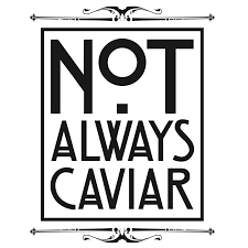 not always caviar logo